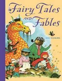 Fairy Tales and Fables by Gyo Fujikawa - 2008-03-09