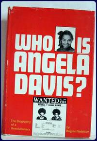 WHO IS ANGELA DAVIS? The Biography of a Revolution