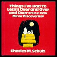 THINGS I'VE HAD TO LEARN OVER AND OVER AND OVER - Plus a Few Minor Discoveries