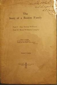 THE STORY OF A BOSTON FAMILY: ANN DOWSE WILLIAMS/MARY WILLIAMS LANGLEY