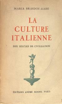 La Culture Italienne. Dix Siècles De Civilisation