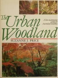 Urban Woodland : a low-maintenance garden for Australian conditions.