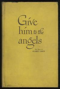 image of Give Him to the Angels: The Story of Harry Greb