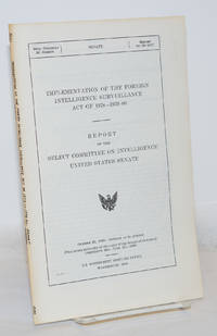 image of Implementation of the Foreign Intelligence Surveillance Act of 1978-1979-80; Report of the Select Committee on Intelligence United States Senate