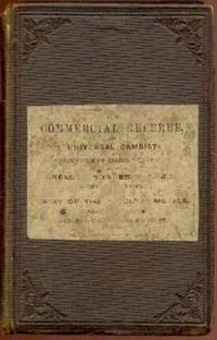 """The Commercial Referee and Universal Cambist: A Compendium of Useful Memoranda for the Counting House, the Library, or the Portmanteau, Comprising Tables of English and Foreign Money...."""" [cont' in description below]"""