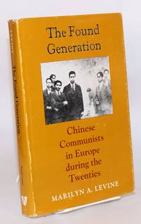 The found generation: Chinese communists in Europe during the Twenties
