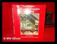 Wooden temples of Japan / Peter Popham ; photographs by Francesco Venturi