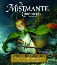 image of Urchin of the Riding Stars: The Mistmantle Chronicles: Book One
