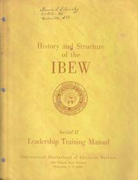 History and Structure of the IBEW, Section II: Leadership Training Manual
