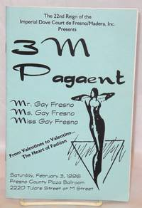 The 22nd Reign of the Imperial Dove Court de Fresno/Madera, Inc. presents 3M pageant: Mr. Gay Fresno, Ms. Gay Fresno, Miss Gay Fresno; Saturday, February 3, 1996, Fresno County Plaza Ballroom