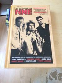image of The History of the NME. High Times and Low Lives at the World's Most Famous Music Magazine