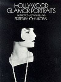 image of Hollywood Glamor Portraits: 145 Portraits of Stars, 1926-49