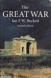 The Great War by Ian Beckett - Paperback - Second Edition - 2007 - from Mr Pickwick's Fine Old Books and Biblio.com
