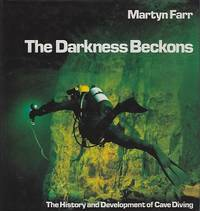 image of Darkness Beckons: The History and Development of Cave Diving
