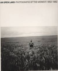 image of An Open Land Photographs of the Midwest, 1852-1982