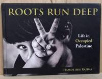 image of Roots Run Deep:  Life in Occupied Palestine