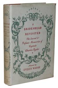 Brideshead Revisited: The Sacred and Profane Memories of Captain Charles Ryder by Waugh, Evelyn - 1945