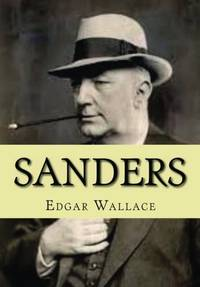 Sanders by  Edgar Wallace - Paperback - from World of Books Ltd and Biblio.com