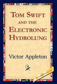 Tom Swift and the Electronic Hydrolung by Victor II Appleton - 2006-11-02