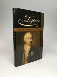 PIERRE SIMON LAPLACE, 1749-1827: A Determined Scientist