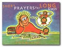 Short Prayers for Long Days
