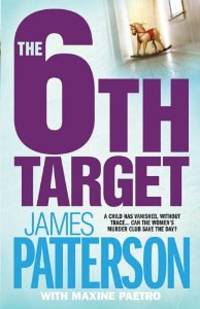 The 6th Target (Womens Murder Club 6) by  James Patterson - First UK edition-first printing - from Alpha 2 Omega Books and Biblio.com