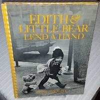 EDITH AND LITTLE BEAR LEND A HAND by  Dare Wright - First Edition - 1972 - from Windy Hill Books and Biblio.com