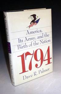 1794, America, Its Army, and the Birth of the Nation