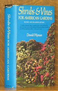 SHRUBS & VINES FOR AMERICAN GARDENS - REVISED AND ENLARGED EDITION
