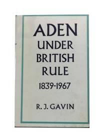 Aden under British Rule 1839-1967