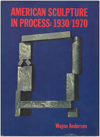 American Sculpture in Process: 1930/1970