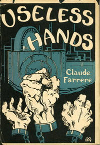 USELESS HANDS ... Authorized Translation from the French by Elisabeth Abbott