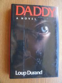 Daddy by  Loup Durand - First English translation edition - 1988 - from Scene of the Crime Books, IOBA (SKU: biblio11440)
