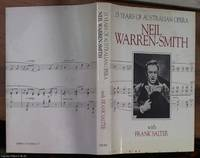 Neil Warren-Smith 1930-1981; 25 years of Australian Opera by  Frank  Neil & Salter - First Edition - 1983 - from Syber's Books ABN 15 100 960 047 and Biblio.com
