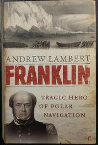 Franklin : tragic hero of polar navigation.