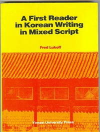 A First Reader in Korean Writing in Mixed Script by  Fred Lukoff - Paperback - 1983 - from Bananafish Books and Biblio.com