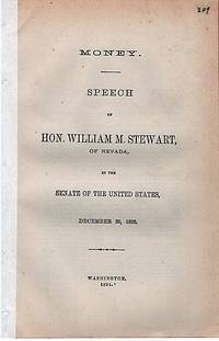 MONEY.  Speech of Hon. Wm. M. Stewart, of Nevada, in the Senate of the United States, December 30, 1890