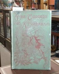 The Goddess of Atvatabar (SIGNED First Edition)  Being the History of the  Discovery of the Interior World and Conquest of Atvatabar