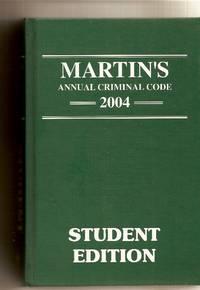 Martin's Annual Criminal Code 2004 Student Edition