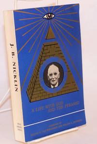image of J. Bernard Nicklin: a life with God and the pyramid