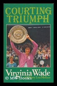 Courting Triumph / by Virginia Wade with Mary Lou Mellace