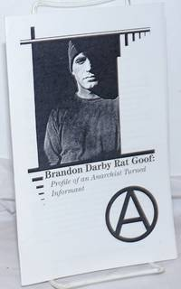 image of Brandon Darby Rat Goof: Profile of an Anarchist Turned Informant