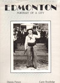 Edmonton, Portrait of a City by Dennis Person & Carlin Routledge - Signed First Edition - 1981 - from Warren's Books and Biblio.com