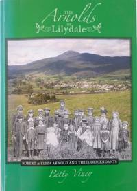 The Arnolds of Lilydale : Robert & Eliza Arnold and their descendants.