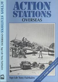 Action Stations Overseas: Britain's Military Airfields Abroad