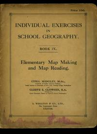 Individual Exercises in School Geography Book IX: Elementary Map Making and Map Reading