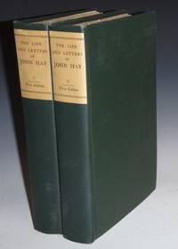 image of The Life and Letters of John Hay, (2 Vol Set Limited to 300 Copies, Bookplates of Henry Cabot Lodge)