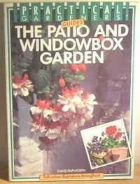 The Patio and Windowbox Garden (Practical Gardeners' Guides)
