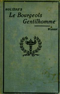 Moliere's Le Bourgeois Gentilhomme (Heath's Modern Language Series)