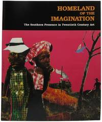 Homeland of the Imagination: The Southern Presence in Twentieth Century Art